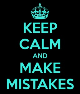 keep-calm-and-make-mistakes-5